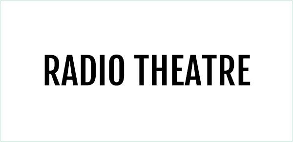 RADIO THEATRE en